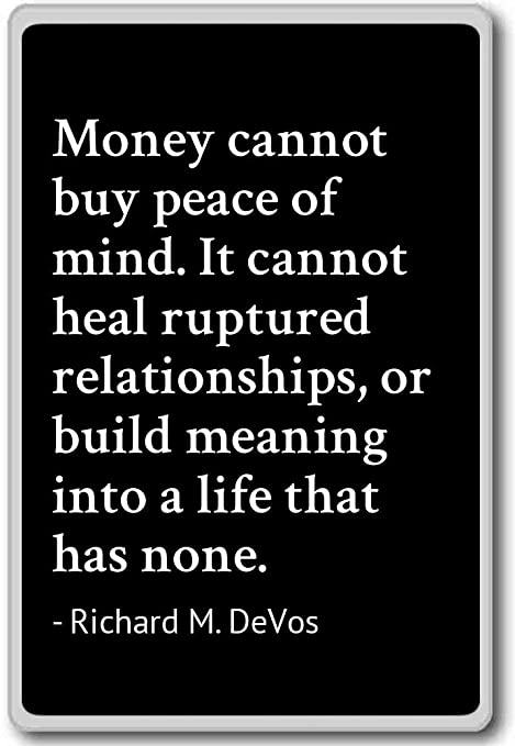 Amazon.com: Money cannot buy peace of mind. It cannot ...