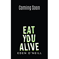 Eat You Alive: A Dark College Bully Romance (Court Legacy Book 4)