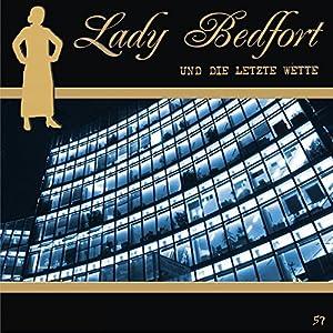 Die letzte Wette (Lady Bedfort 57) Hörspiel