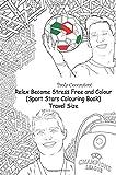Relax Become Stress Free and Colour  (Sport Stars Colouring Book)  Travel Size: Cristiano Ronaldo, Lionel Messi, Neymar, The Rock, David Beckham, John ... Ricardo Kaka, Mesut Ozil, Sachin Tendulkar