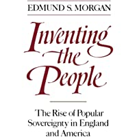 Inventing the People: The Rise of Popular Sovereignty in England and America
