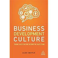 Business Development Culture: Taking Sales Culture Beyond the Sales Team