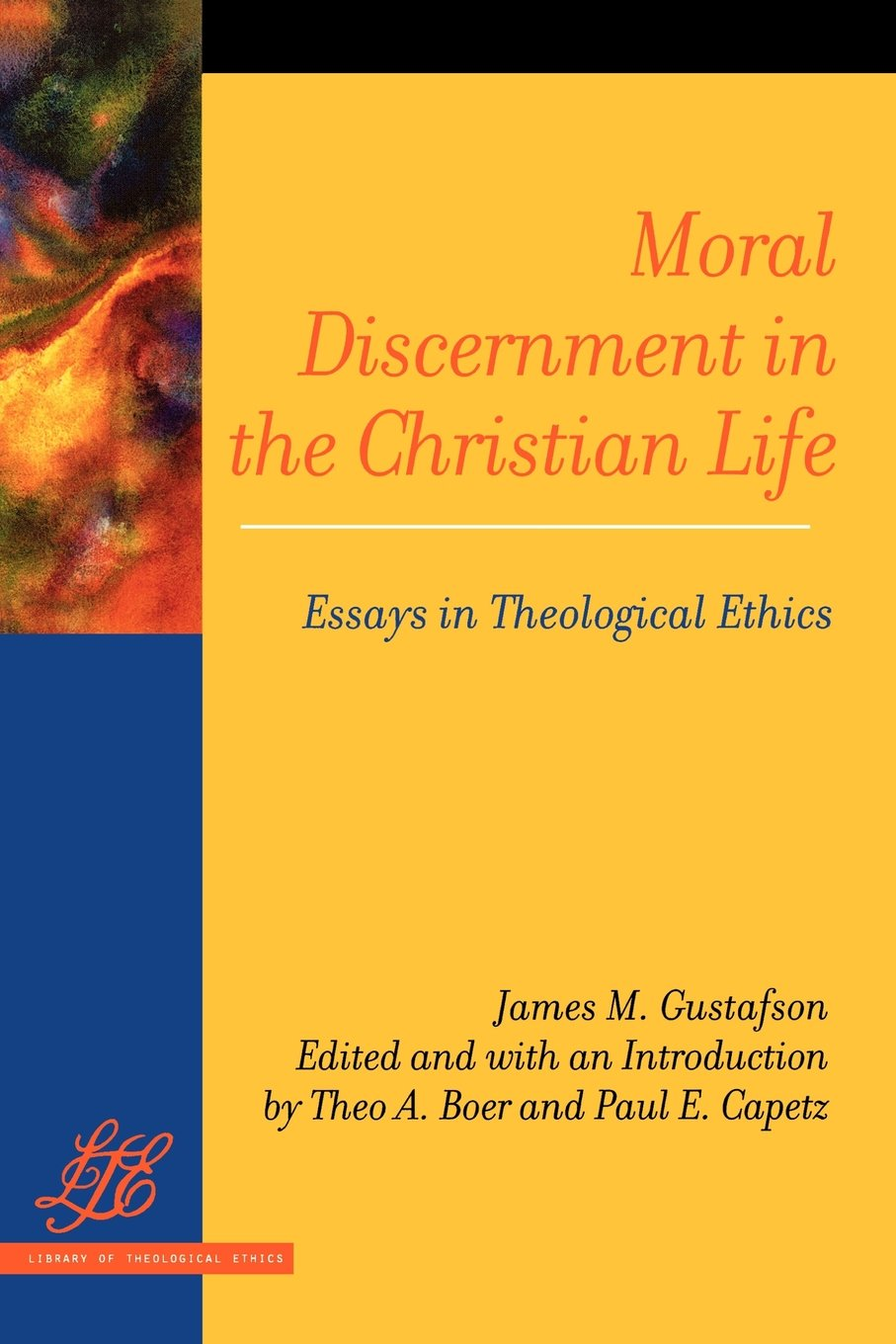 moral discernment in the christian life essays in theological moral discernment in the christian life essays in theological ethics library of theological ethics james m gustafson 9780664230708 com books