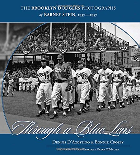 Through a Blue Lens: The Brooklyn Dodger Photographs of Barney Stein - Through The Lens Blue