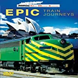 Great Railroad Adventures: Epic Train Journeys