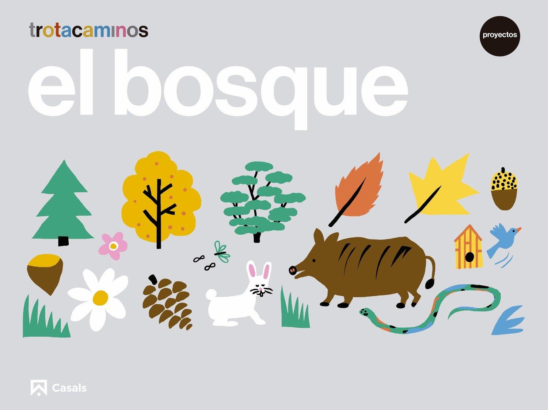 El bosque 4 años Trotacaminos: Amazon.es: Ana María Guillen Hernández,  Carles Puig Domínguez: Libros