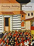 img - for Preaching, Building, and Burying: Friars in the Medieval City book / textbook / text book