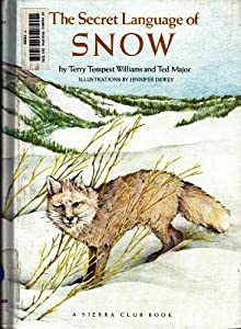 The Secret Language of Snow Terry Tempest Williams and Ted Major