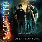 Sacrificed: The Ignited Series, Book 2 | Desni Dantone