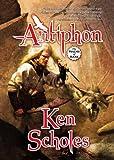 Antiphon, Ken Scholes, 0765375117