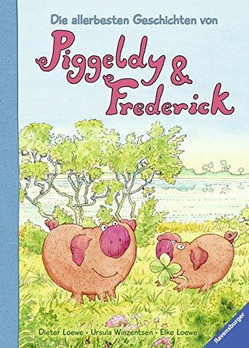 Die allerbesten Geschichten von Piggeldy und Frederick