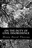 On the Duty of Civil Disobedience, Henry David Thoreau, 1481024736
