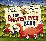The Bravest Ever Bear, Allan Ahlberg, 0763607835