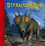 Styracosaurus and Other Last Dinosaurs, Dougal Dixon, 1404813292