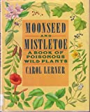 Moonseed and Mistletoe, Carol Lerner, 0688073085
