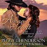 Anna's Heart: Wilderness Brides, Book 2 | Peggy L. Henderson