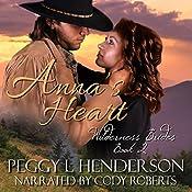 Anna's Heart: Wilderness Brides, Book 2 | Peggy L. Henderson