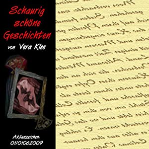 Schaurig schöne Geschichten. Aktenzeichen: 01/01062009 Hörbuch
