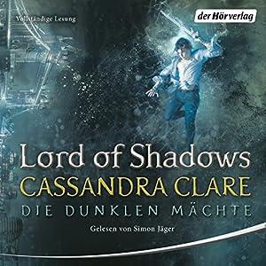 Lord of Shadows (Die Dunklen Mächte 2) Hörbuch