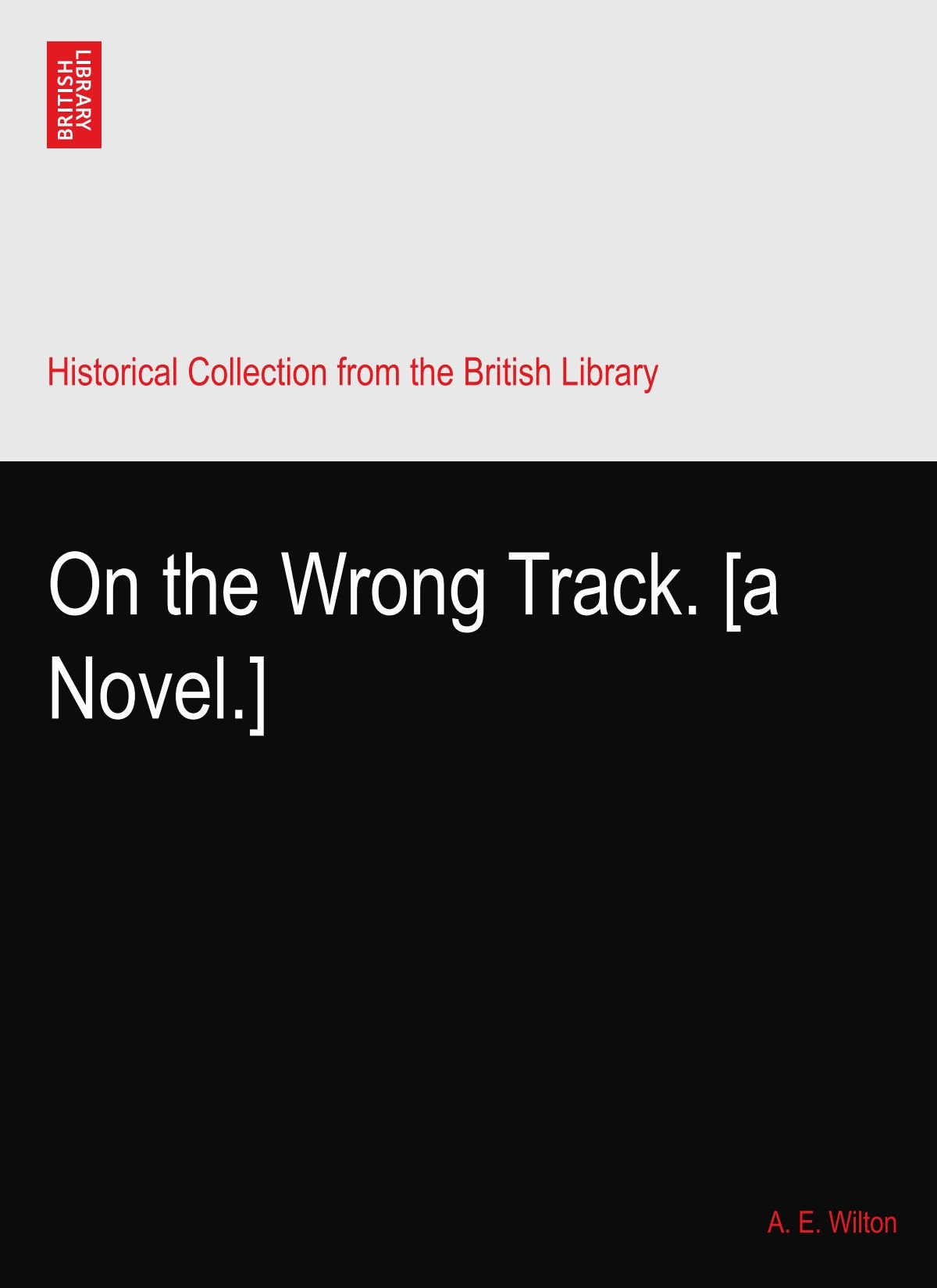 Download On the Wrong Track. [a Novel.] PDF