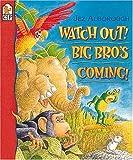 Watch Out! Big Bro's Coming!, Jez Alborough, 0763605840
