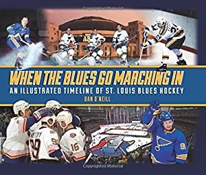 When the Blues Go Marching In: An Illustrated Timeline of St. Louis Blues Hockey