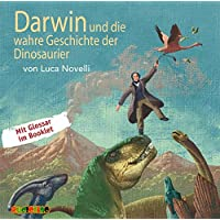 Darwin und die wahre Geschichte der Dinosaurier (Geniale Denker und Erfinder)