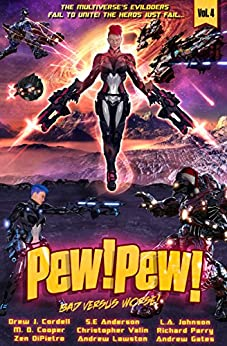 Pew! Pew! - Bad versus Worse by [Cooper, M. D., Anderson, S.E, Lawston, Andrew, Cordell, Drew, DiPietro, Zen, Valin, Christopher J., Johnson, L.A., Parry, Richard, Gates, Andrew]