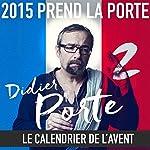 2015 prend la Porte - Le calendrier de l'avent : du 16 au 31 janvier 2015 | Didier Porte
