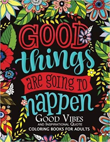 Amazon Com Good Vibes And Inspirational Quote Coloring Books For