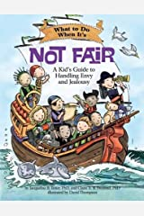 What to Do When It's Not Fair: A Kid's Guide to Handling Envy and Jealousy (What-to-Do Guides for Kids) Paperback
