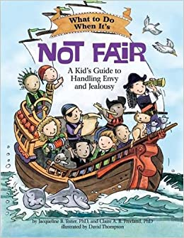 What to Do When It's Not Fair: A Kid's Guide to Handling Envy and