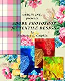 Adobe Photoshop for Textile Design, Frederick L Chipkin, 0972731768