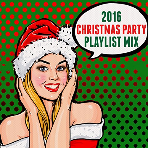 2016 Christmas Party Playlist Mix (Songs Party 2019 Christmas Mix)
