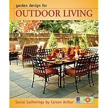 Garden Design for Outdoor Living: Social Gatherings