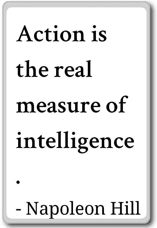 Acción es la verdadera medida de inteligencia... - Napoleón hill ...