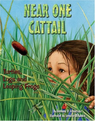 Near One Cattail: Turtles, Logs And Leaping Frogs PDF