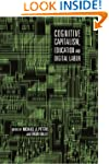 Cognitive Capitalism, Education and D...