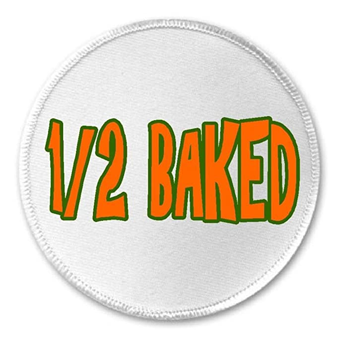 Amazon.com: 1/2 Baked – Círculo Sew/Iron on Patch half-baked ...