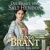 Die Braut von Salt Hendon: Historischer Roman aus der Georgianischen Ära: Salt-Hendon-Reihe 1 | Lucinda Brant