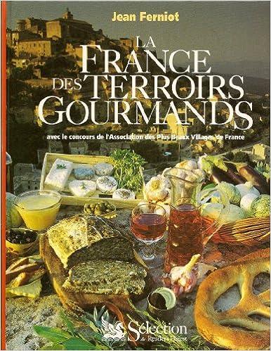 Amazon Fr La France Des Terroirs Gourmands Vincent