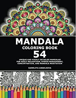 Mandala Coloring Book 54 Unique And Highly Detailed Mandalas For Adult Relaxation Stress Management
