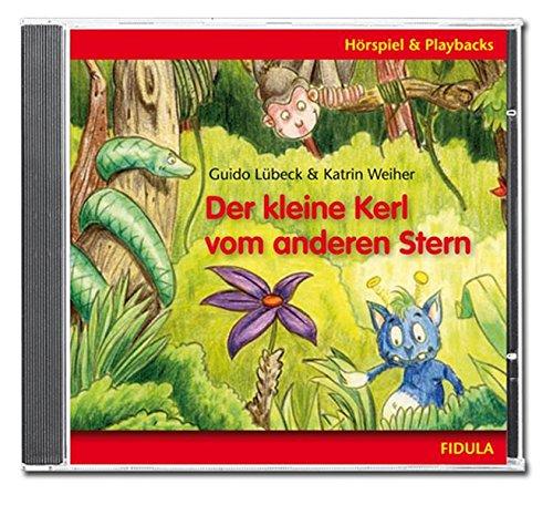 Der kleine Kerl vom anderen Stern - CD: Hörspiel und Playbacks