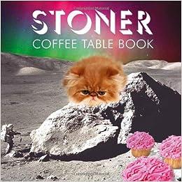 Stoner Coffee Table Book: Steve Mockus: 9781452103327: Amazon.com: Books