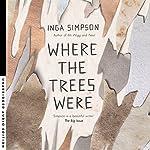 Where the Trees Were | Inga Simpson