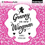 Granny Is My Wingman | Kayli Stollak