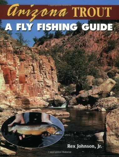 Arizona Trout: A Fly Fishing Guide