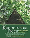 Keepers of the Trees: A Guide to Re-Greening North America by Ann Linnea (2010-04-30)