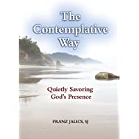 The Contemplative Way: Quietly Savoring God's Presence