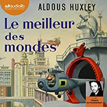 Le meilleur des mondes | Livre audio Auteur(s) : Aldous Huxley Narrateur(s) : Thibault de Montalembert